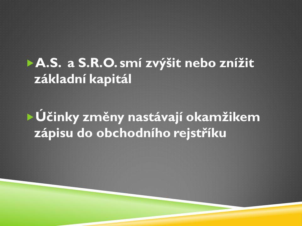 A.S. a S.R.O. smí zvýšit nebo znížit základní kapitál