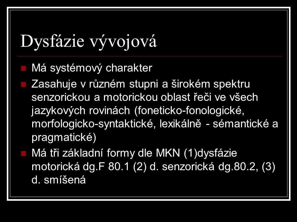 Dysfázie vývojová Má systémový charakter