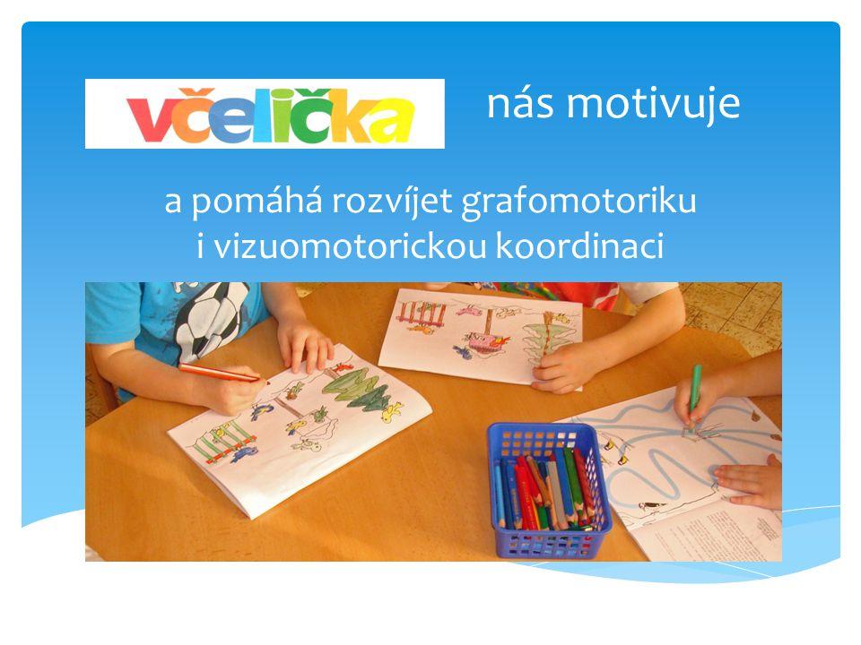 nás motivuje a pomáhá rozvíjet grafomotoriku i vizuomotorickou koordinaci