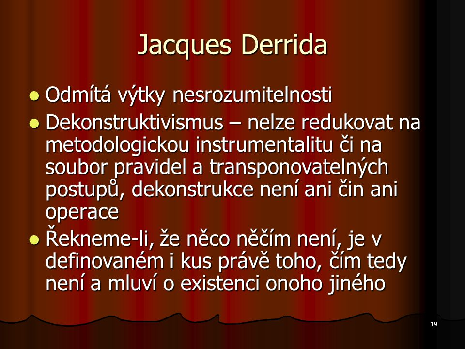 Jacques Derrida Odmítá výtky nesrozumitelnosti