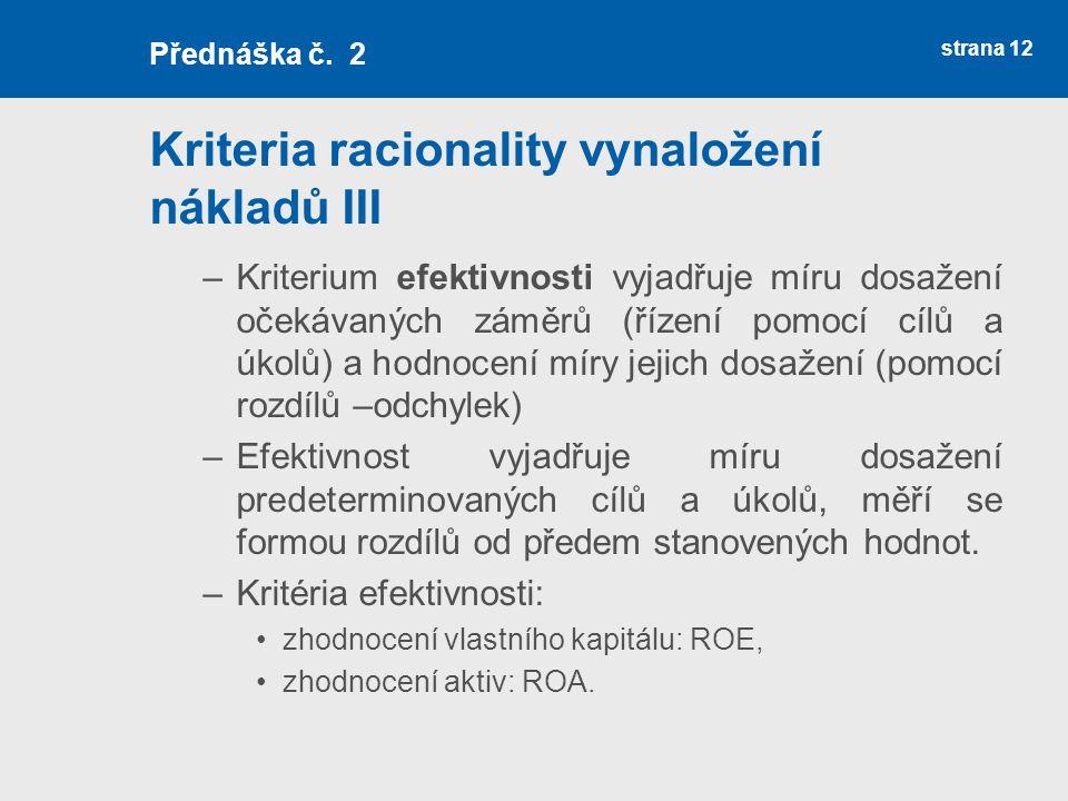 Kriteria racionality vynaložení nákladů III