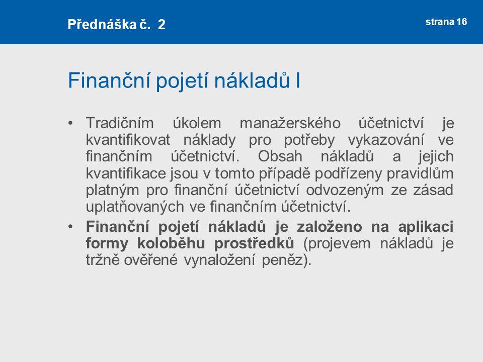 Finanční pojetí nákladů I