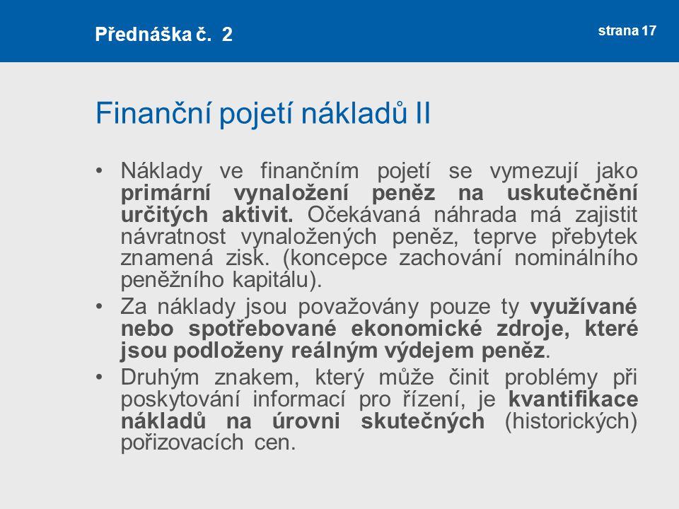 Finanční pojetí nákladů II