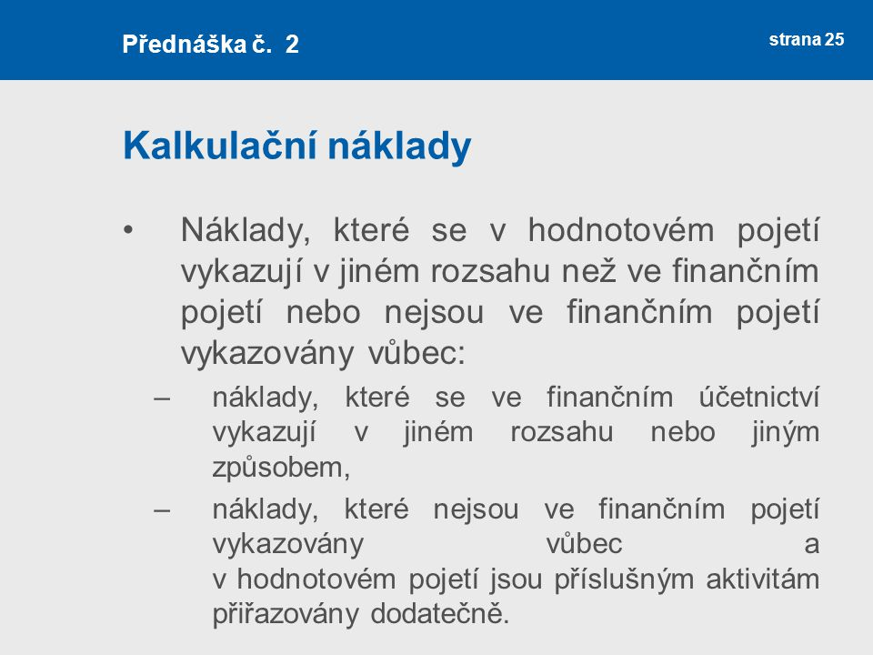 Přednáška č. 2 Kalkulační náklady.