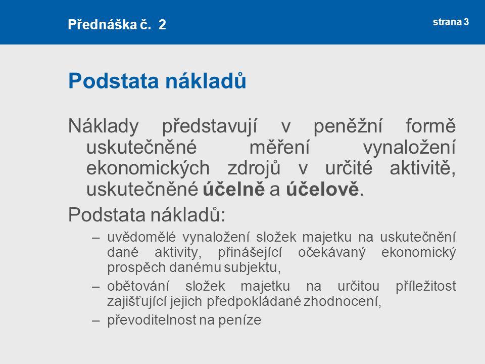Přednáška č. 2 Podstata nákladů.