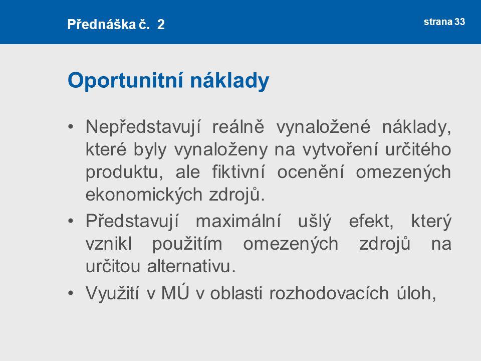 Přednáška č. 2 Oportunitní náklady.