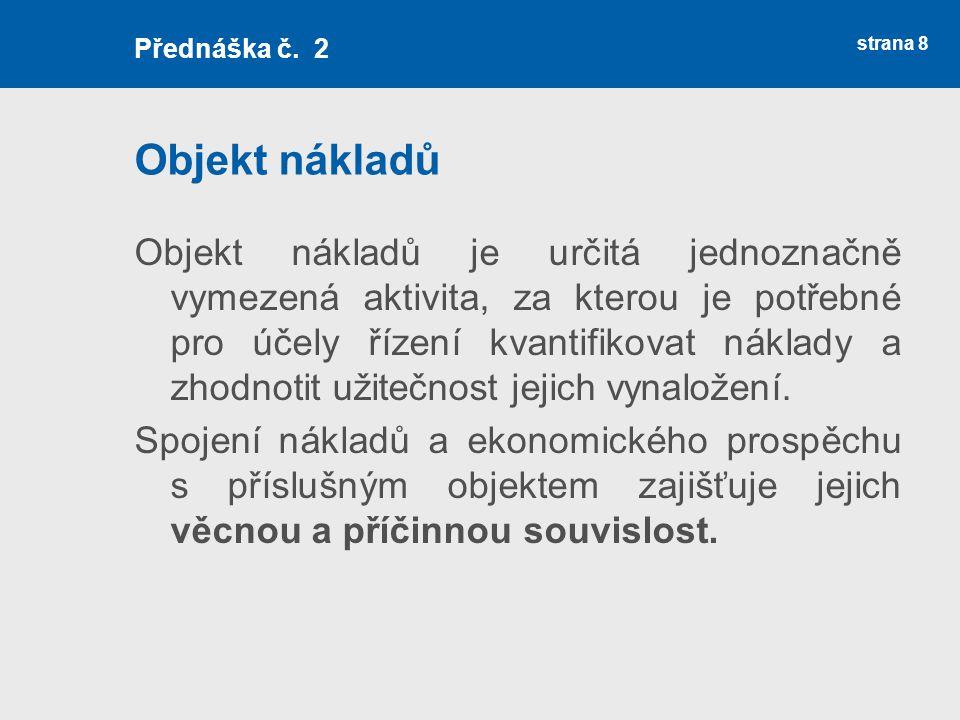 Přednáška č. 2 Objekt nákladů.