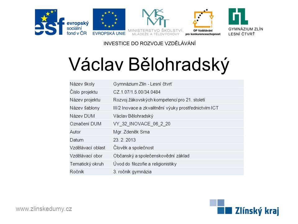 Václav Bělohradský www.zlinskedumy.cz Název školy