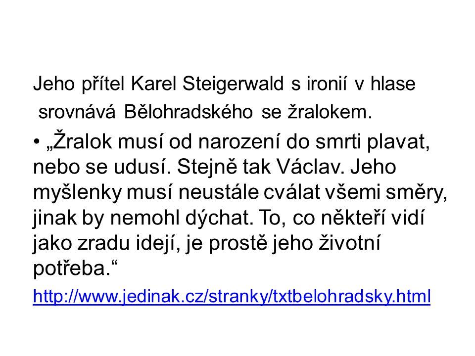 Jeho přítel Karel Steigerwald s ironií v hlase