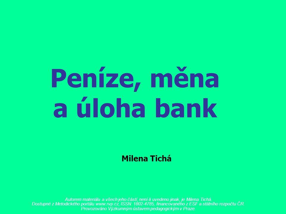 Peníze, měna a úloha bank