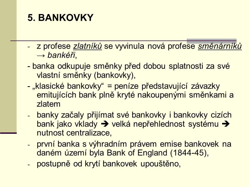 5. BANKOVKY z profese zlatníků se vyvinula nová profese směnárníků → bankéři,