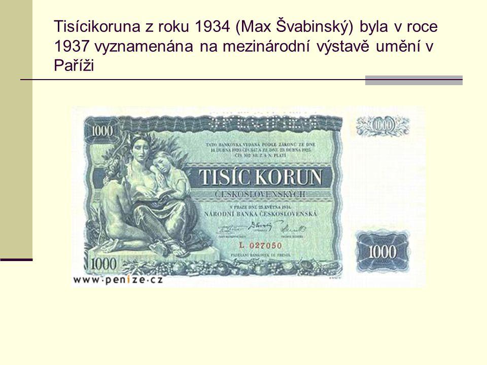 Tisícikoruna z roku 1934 (Max Švabinský) byla v roce 1937 vyznamenána na mezinárodní výstavě umění v Paříži