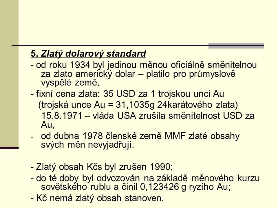 5. Zlatý dolarový standard
