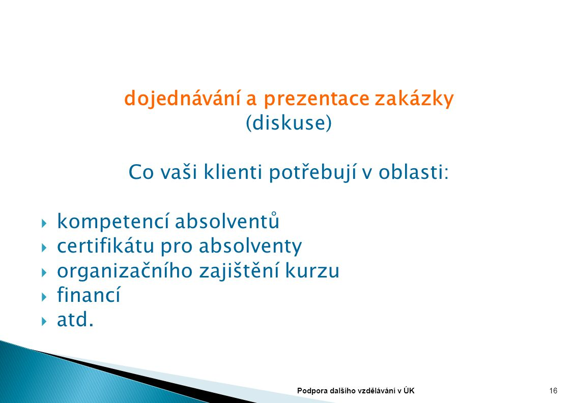 dojednávání a prezentace zakázky (diskuse)