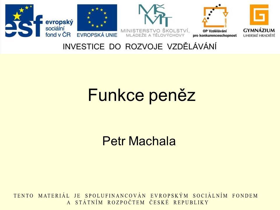 Funkce peněz Petr Machala