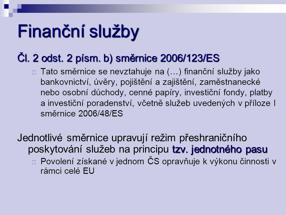 Finanční služby Čl. 2 odst. 2 písm. b) směrnice 2006/123/ES