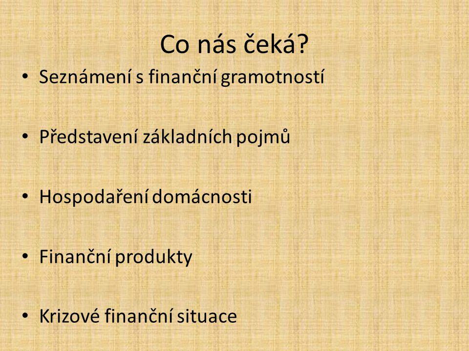 Co nás čeká Seznámení s finanční gramotností