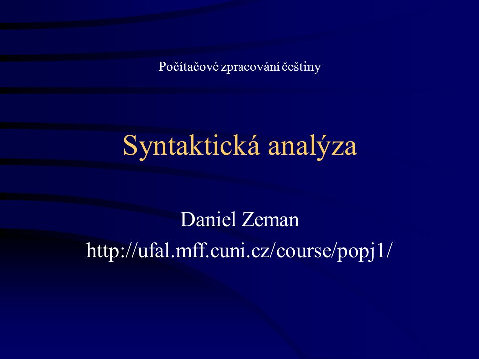 Daniel Zeman http://ufal.mff.cuni.cz/course/popj1/