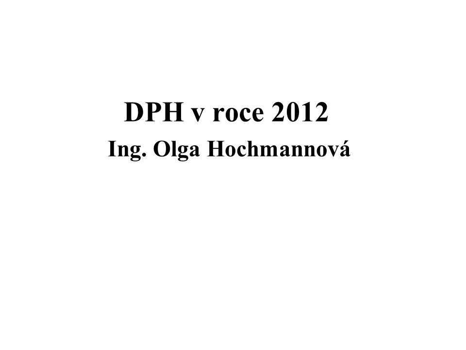 DPH v roce 2012 Ing. Olga Hochmannová
