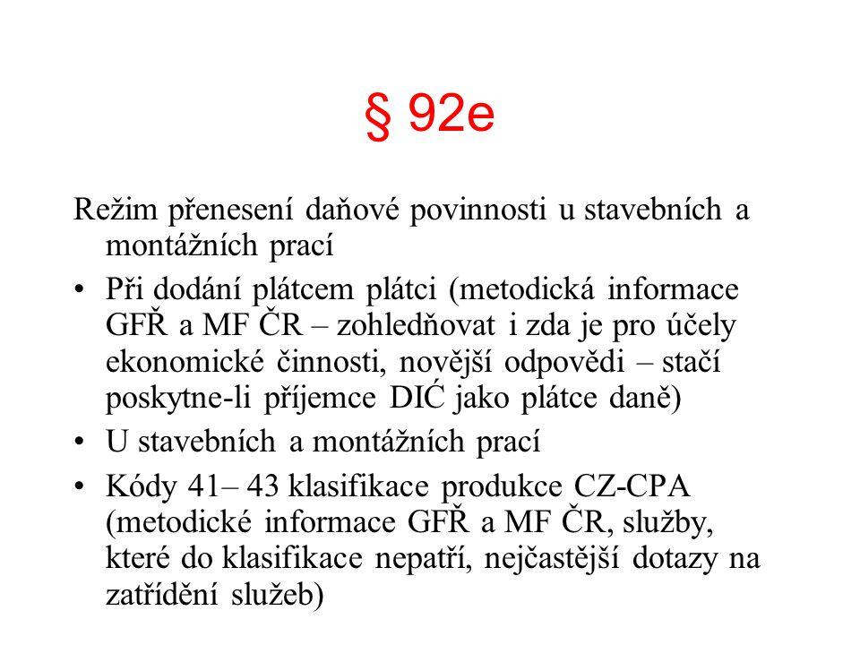 § 92e Režim přenesení daňové povinnosti u stavebních a montážních prací.