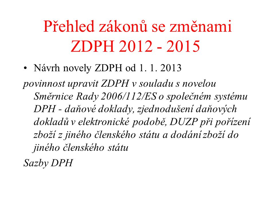 Přehled zákonů se změnami ZDPH 2012 - 2015