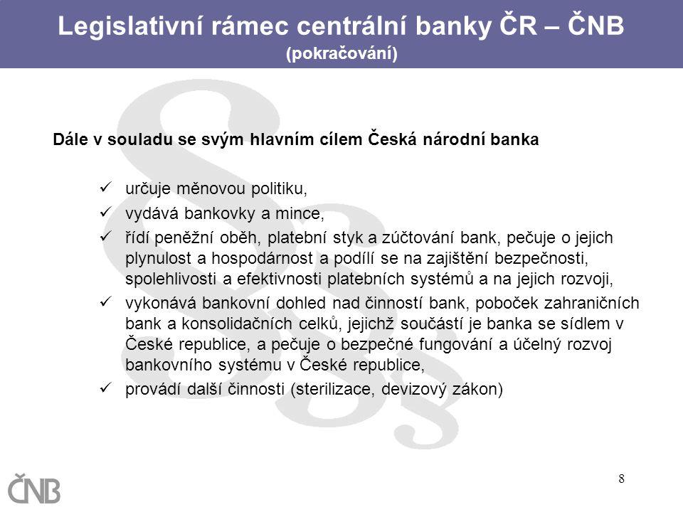 Legislativní rámec centrální banky ČR – ČNB (pokračování)