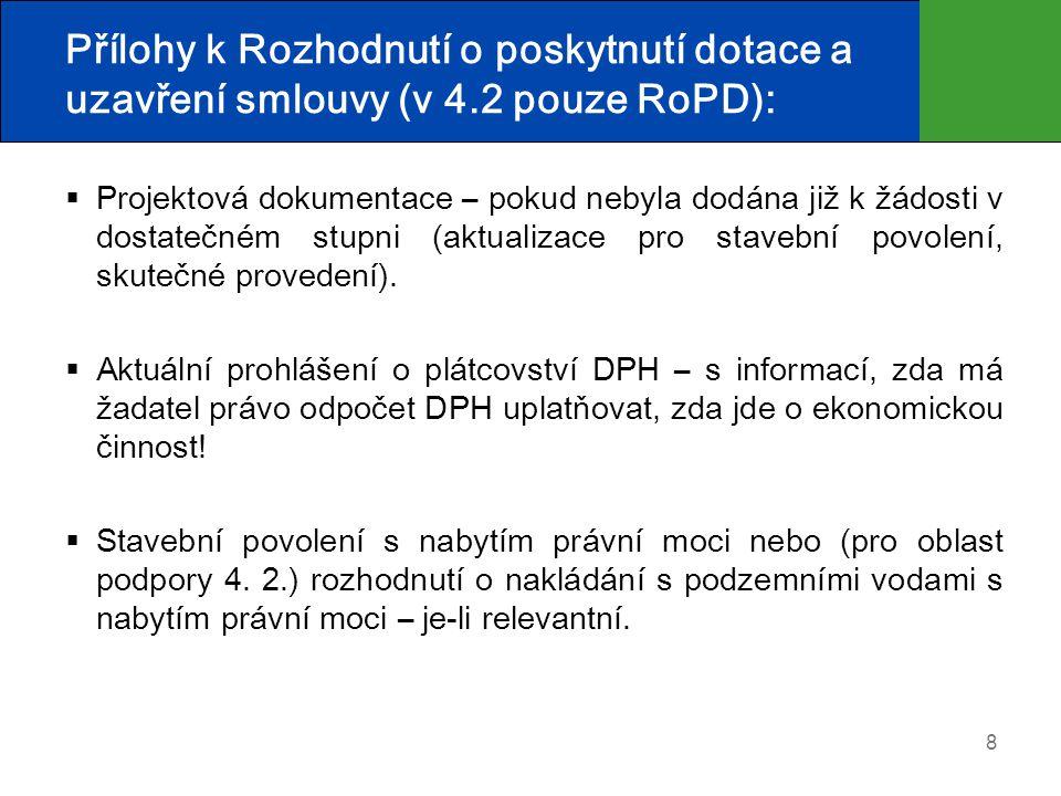Přílohy k Rozhodnutí o poskytnutí dotace a uzavření smlouvy (v 4