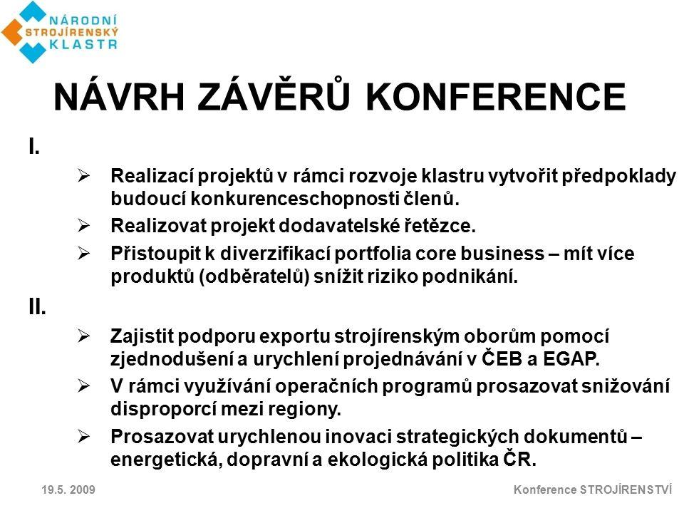 NÁVRH ZÁVĚRŮ KONFERENCE Konference STROJÍRENSTVÍ