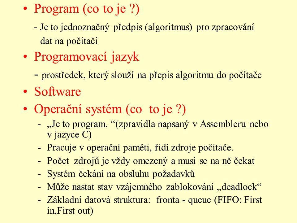 - Je to jednoznačný předpis (algoritmus) pro zpracování