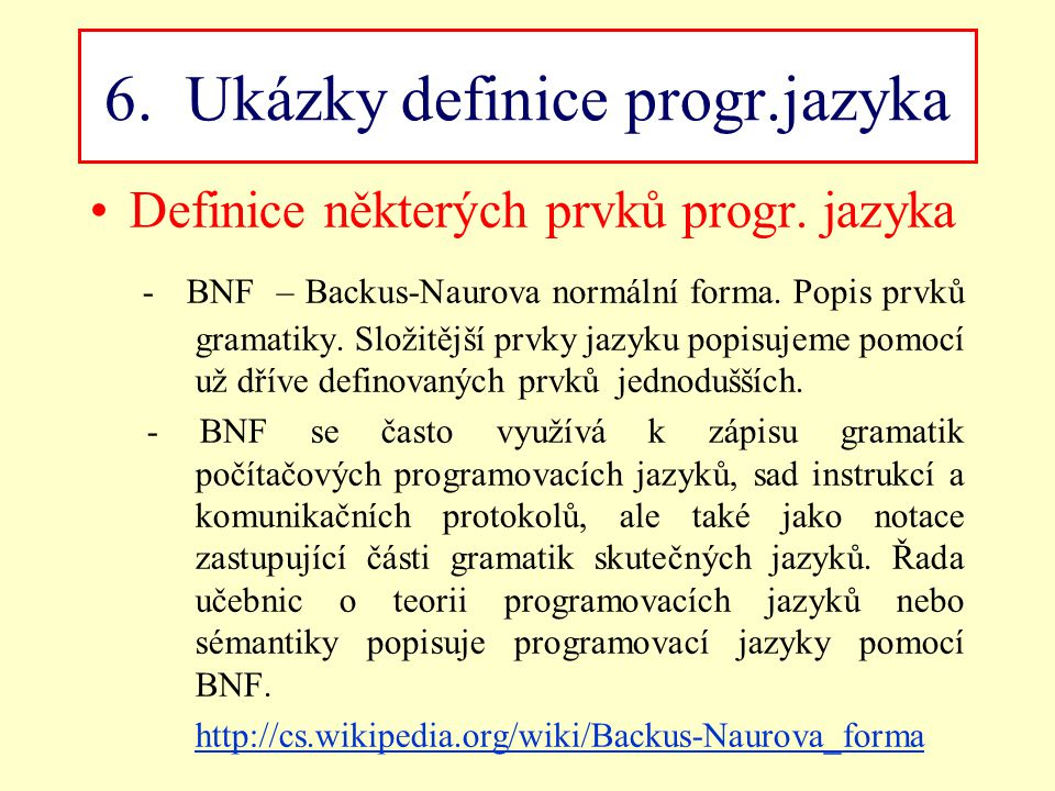 6. Ukázky definice progr.jazyka