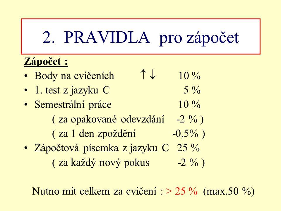 2. PRAVIDLA pro zápočet Zápočet : Body na cvičeních   10 %