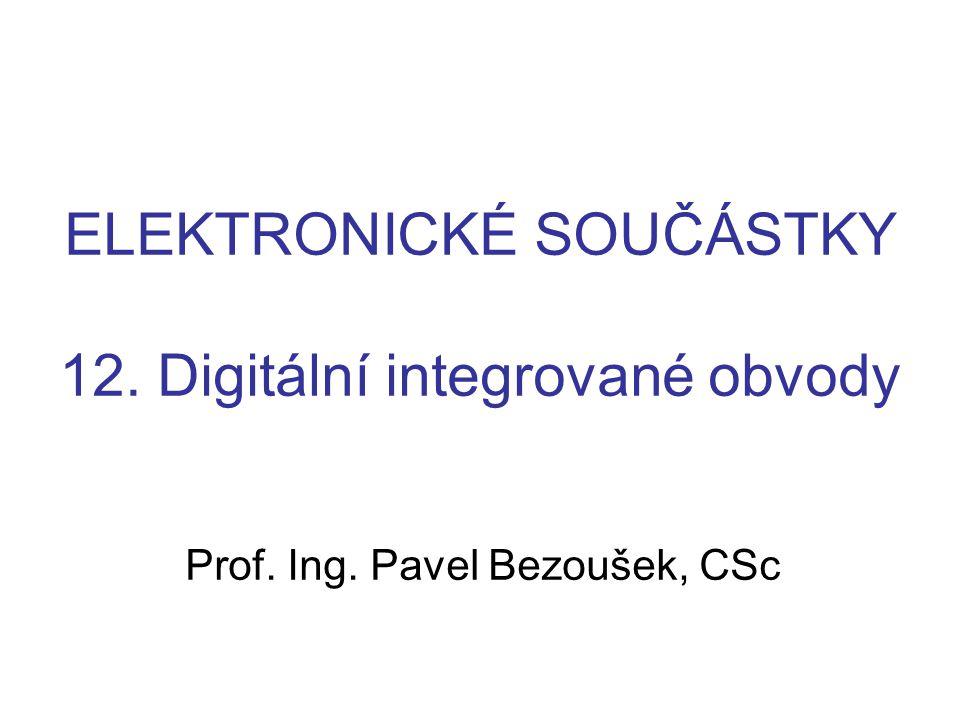 ELEKTRONICKÉ SOUČÁSTKY 12. Digitální integrované obvody