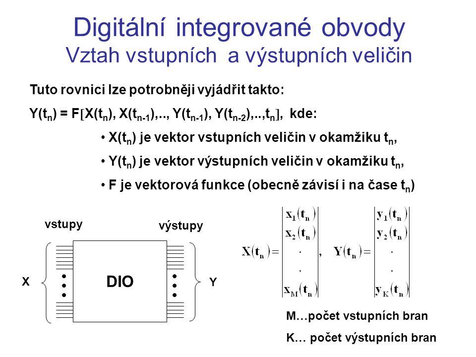 Digitální integrované obvody Vztah vstupních a výstupních veličin