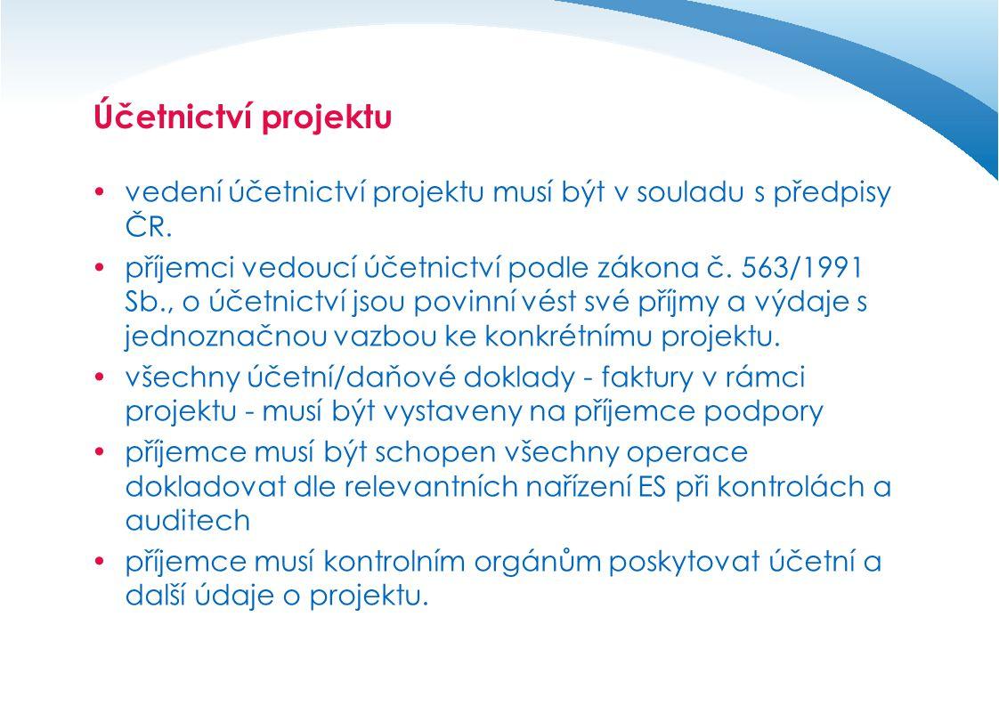 Účetnictví projektu vedení účetnictví projektu musí být v souladu s předpisy ČR.