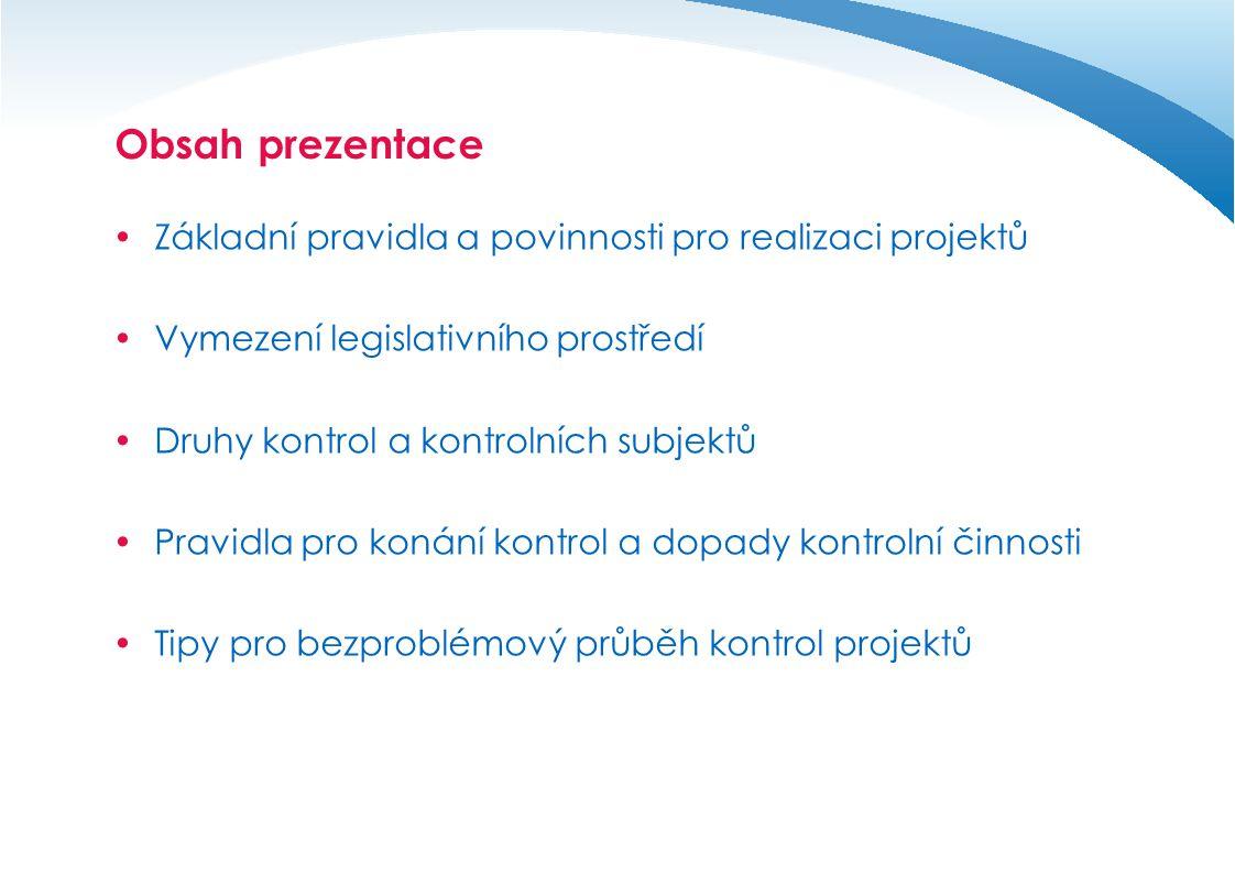 Obsah prezentace Základní pravidla a povinnosti pro realizaci projektů