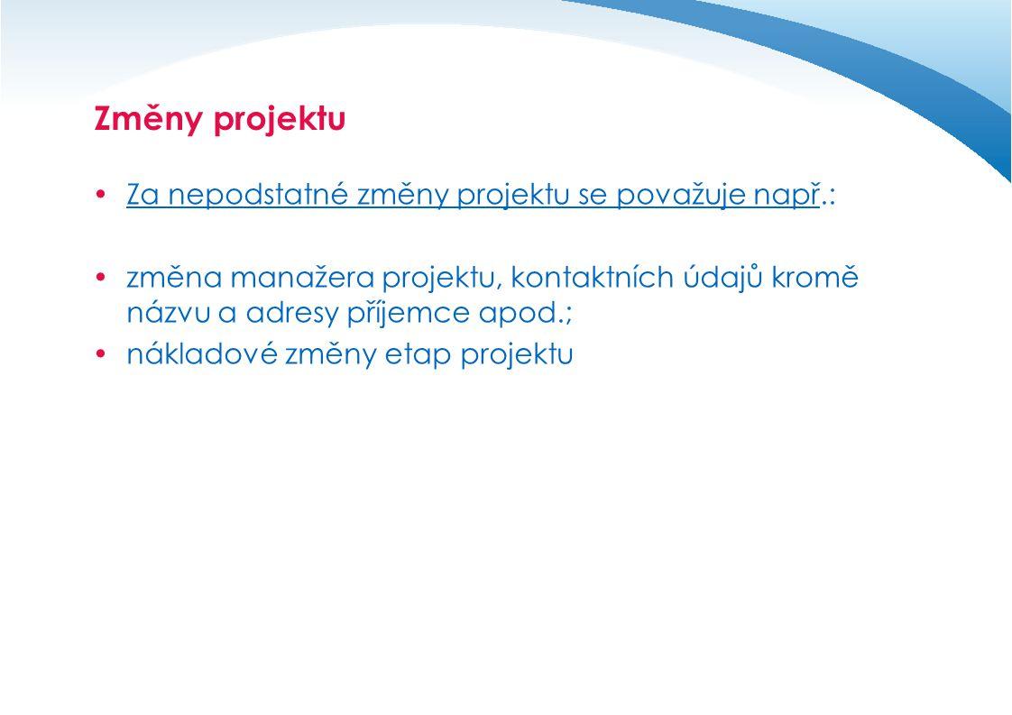 Změny projektu Za nepodstatné změny projektu se považuje např.: