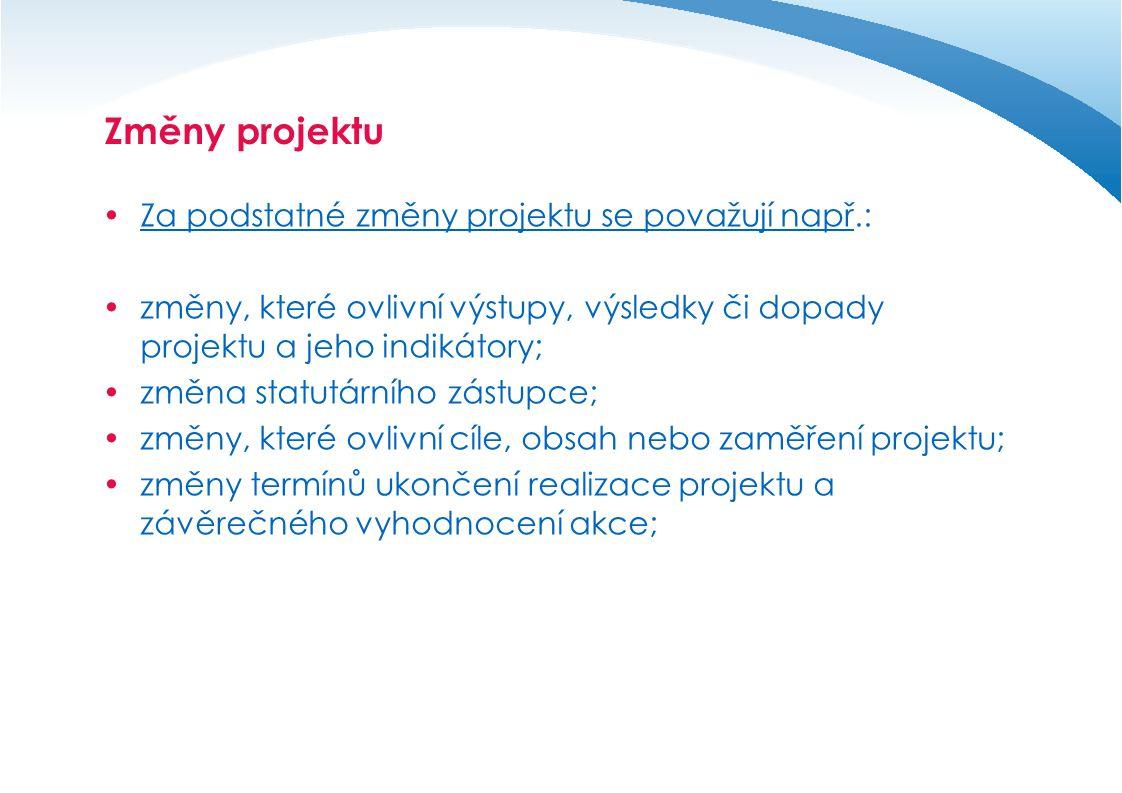 Změny projektu Za podstatné změny projektu se považují např.: