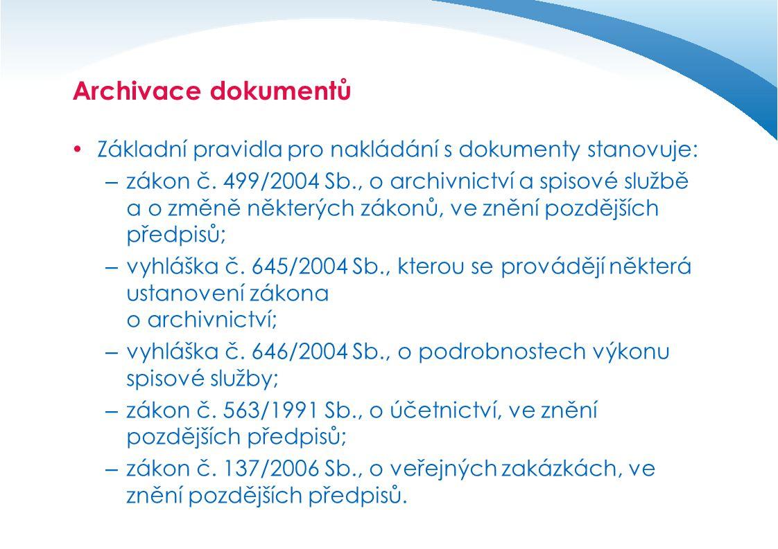 Archivace dokumentů Základní pravidla pro nakládání s dokumenty stanovuje: