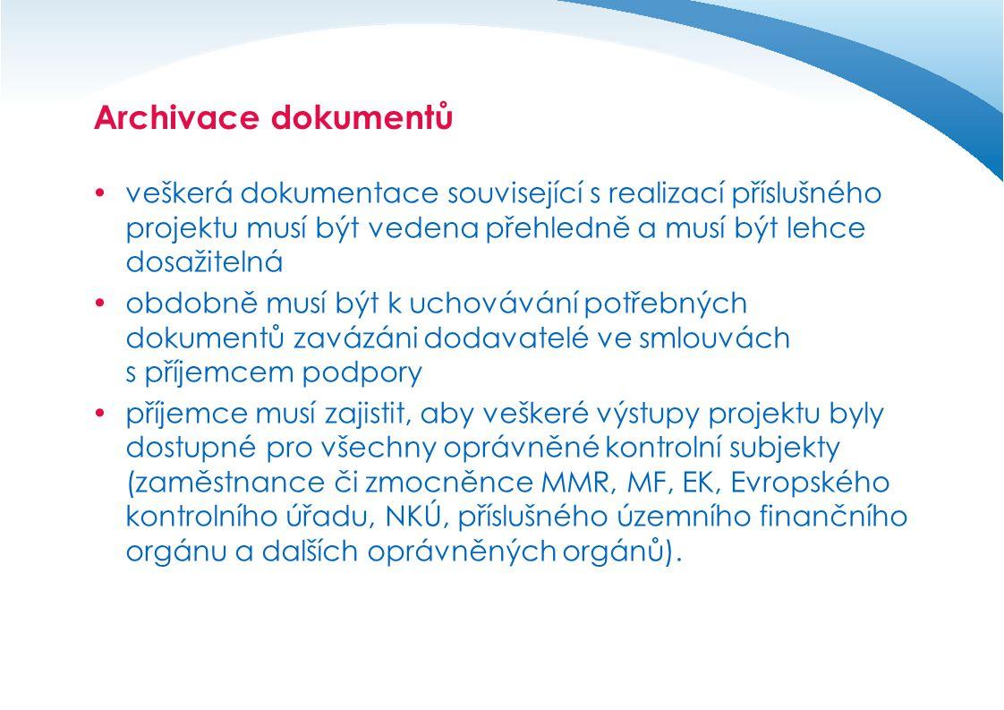 Archivace dokumentů veškerá dokumentace související s realizací příslušného projektu musí být vedena přehledně a musí být lehce dosažitelná.