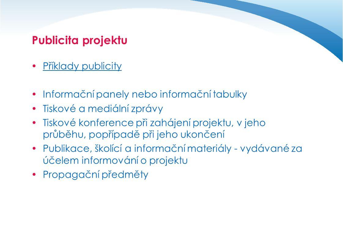 Publicita projektu Příklady publicity