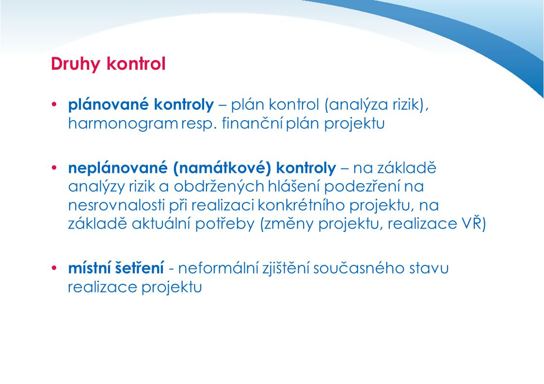 Druhy kontrol plánované kontroly – plán kontrol (analýza rizik), harmonogram resp. finanční plán projektu.