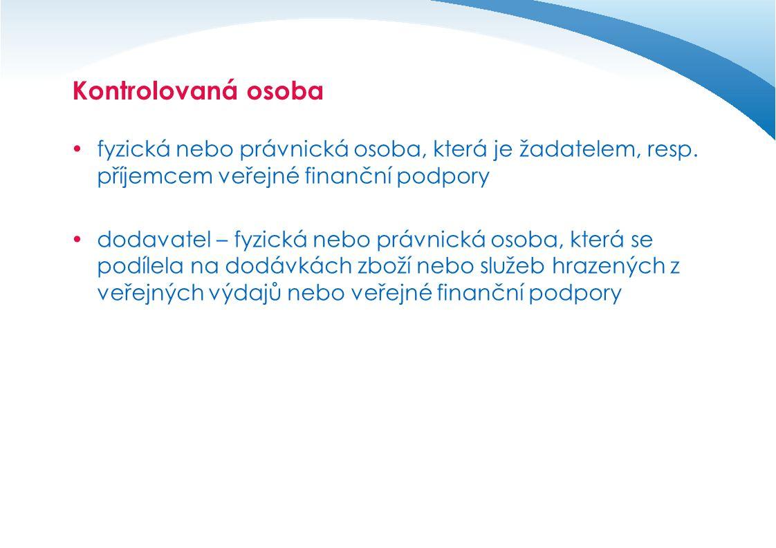 Kontrolovaná osoba fyzická nebo právnická osoba, která je žadatelem, resp. příjemcem veřejné finanční podpory.