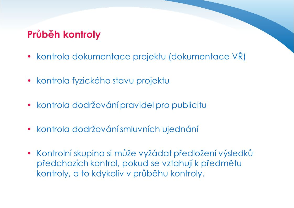 Průběh kontroly kontrola dokumentace projektu (dokumentace VŘ)