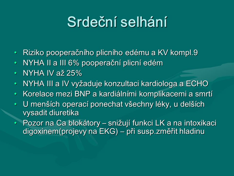 Srdeční selhání Riziko pooperačního plicního edému a KV kompl.9