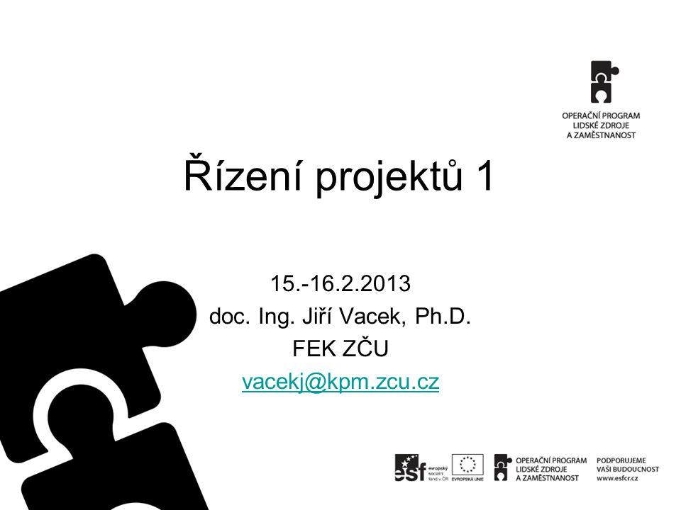 15.-16.2.2013 doc. Ing. Jiří Vacek, Ph.D. FEK ZČU vacekj@kpm.zcu.cz