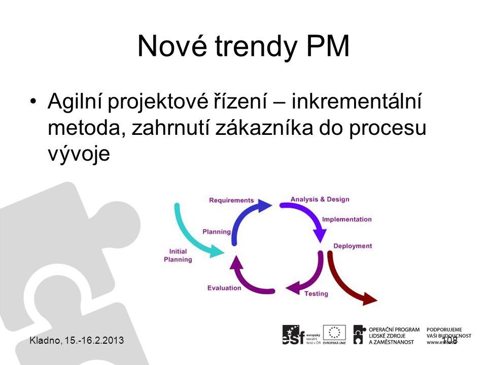 Nové trendy PM Agilní projektové řízení – inkrementální metoda, zahrnutí zákazníka do procesu vývoje.