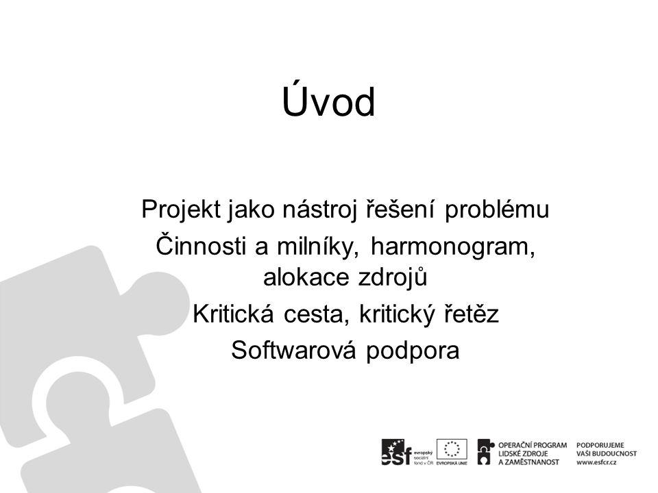 Úvod Projekt jako nástroj řešení problému