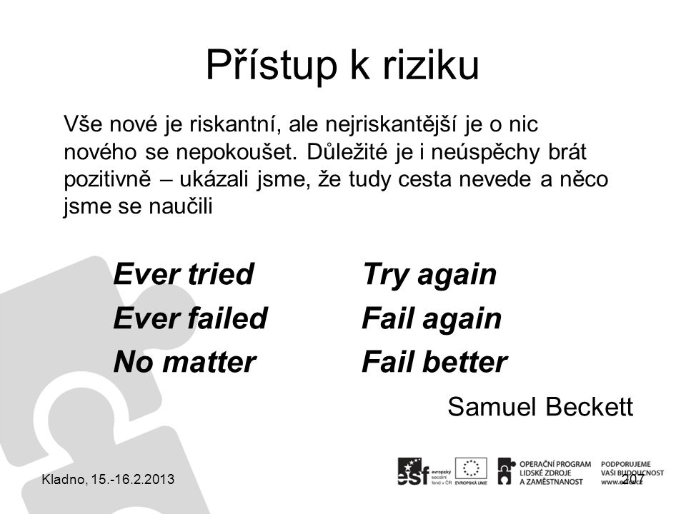 Přístup k riziku Ever tried Ever failed No matter Try again Fail again