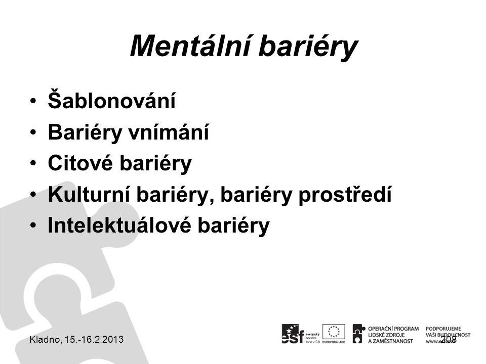 Mentální bariéry Šablonování Bariéry vnímání Citové bariéry