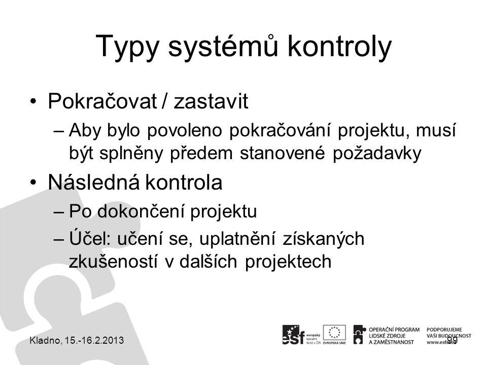 Typy systémů kontroly Pokračovat / zastavit Následná kontrola